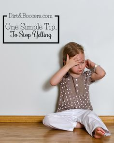 One Simple Tip to Stop Yelling at your kids.