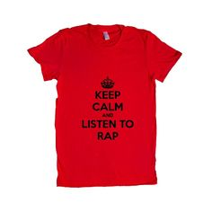 Keep Calm And Listen To Rap Music Musical Instrument Instruments Bands Band Musician Party Partying Parties SGAL5 Women's Shirt
