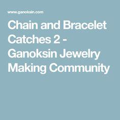 Chain and Bracelet Catches 2 - Ganoksin Jewelry Making Community