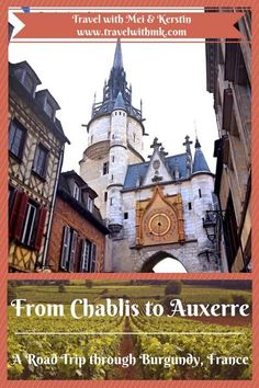 From afar, I spot a huge clock tower and a majestic cathedral. We are heading towards a bigger town: it has to be Auxerre, the city in Burgundy. Travel Tours, Europe Travel Tips, Places To Travel, European Travel, Travel Ideas, Travel Guide, Road Trip France, France Travel, Corsica