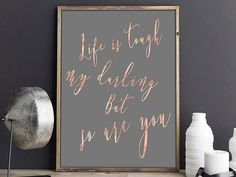 Life is tough but so are you art print by BeauTypographie on Etsy