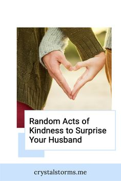 Do you need practical ideas for showing kindness to your husband? Crystal Storms shares 35 Random Acts of Kindness to Surprise Your Husband | Christian Wife | Christian Marriage | Christ-Centered Marriage