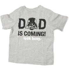 """Amazon.com: Star Wars """"Dad is Coming! Look Busy"""" Darth Vader Graphic Licensed Character Tee T-Shirt Boy's Toddler Size 3T: Baby"""