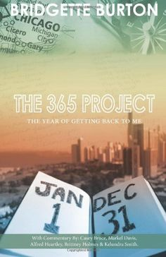 The 365 Project: The Year of Getting Back to Me by Bridgette C Burton (AB '11, ABJ '11) http://www.amazon.com/dp/1494936402/ref=cm_sw_r_pi_dp_1--Wtb0BFX7B1AHC