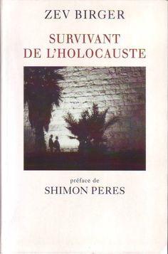 #histoire : Survivant De L'holocauste de Zev Birger. Le Grand Livre du Mois, 05/2000. 222 pp.     Préface de Shimon Peres.