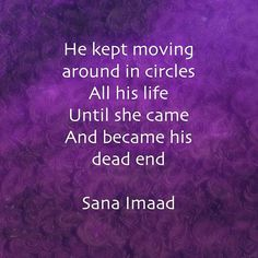 He kept moving around in circles All his life Until she came And became his dead end ❤️ _______________________ #instadaily #instaart #instagood #storyteller #story #poetsofinstagram #writersofinstagram #authorsofinstagram #artistsofinstagram #artsy #arts #reader #writersnetwork #literature #reading #writerscorner #expression #poetrycommunity #writing #followme #author #writer #artist #creator #inspiration #love #lovestory #quotes