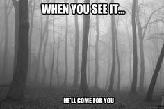 Slenderman... do you see him?