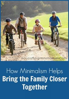 How Minimalism Helps Bring the Family Closer Together