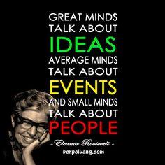 great minds talk about ideas, average minds talk about events, and small minds talk about people. gambar-kata-motivasi-bisnis-usaha