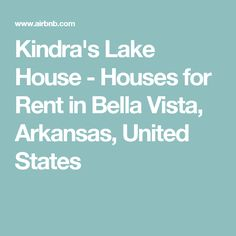 Kindra's Lake House - Houses for Rent in Bella Vista, Arkansas, United States