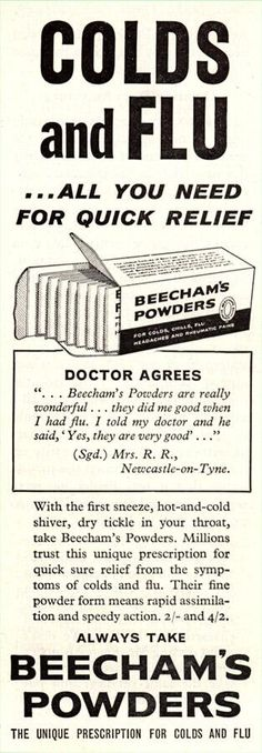 Dad worked at Beechams and we always had packets of Beechams Powders at home.
