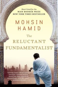 The Reluctant Fundamentalist, by Moshin Hamid. #bookworm #pakistan