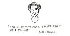 How We Spend Our Days Is How We Spend Our Lives: Annie Dillard on Choosing Presence Over Productivity
