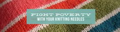 Knit for Kids—fight poverty with your knitting needles!  Why not bless a child with your passion for knitting?  #WorldVision #KnitforKids