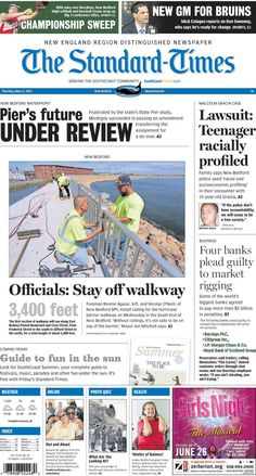 The Standard-Times. May 21, 2015.  Malcolm Gracia's family says he was racially profiled in lawsuit; the future of State Pier is under review; officials ask residents to use caution or avoid walkway until rails are installed, and more.