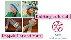 Knitting Tutorial - Dopplet Hat and Mitts