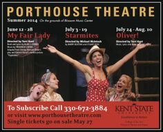 Porthouse Theatre presents My Fair Lady, Starmites, and Oliver! during its 2014 season.
