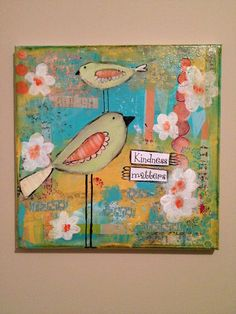 Whimsical bird art kindness mattersa mixed by sunshinegirldesigns, $75.00