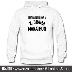 I'm Training For A K Drama Marathon Hoodie