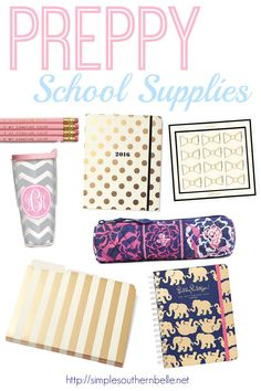 Preppy School Supplies: Find the cutest and preppy school supplies to make you stand out this school year.  http://simplesouthernbelle.net/
