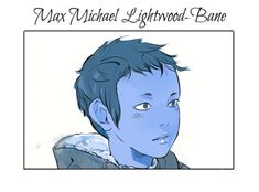 Max Michael Lightwood - Bane ...  Drawn by Cassandra Jean ... the mortal instruments, magnus bane, alexander 'alec' lightwood, little one, blueberry, max lightwood - bane, max, max michael lightwood - bane