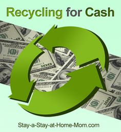 http://www.stay-a-stay-at-home-mom.com/recycling-for-cash.html Earn cash recycling