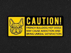 French Bulldog Caution Sign by Vova