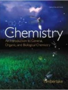 Chemistry: An Introduction to General, Organic, and Biological Chemistry (12th Edition) - Free eBook Online