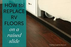 How To Replace RV Flooring With a Raised Slide