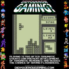 Did You Know Gaming?Tetris.http://en.wikipedia.org/wiki/Tetris_effect#Place_in_cognition