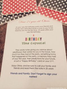 Birthday time capsule. Note to the 1st birthday boy or girl from the guests at the party to be opened in 20 years. Include the original invitation, photos, props, etc.
