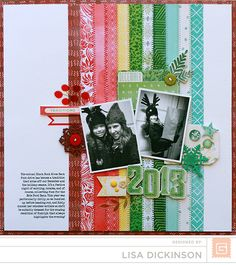 Love the use of strips. Great way to use up scraps! -dt BasicGrey | Evergreen | Layout | Lisa Dickinson