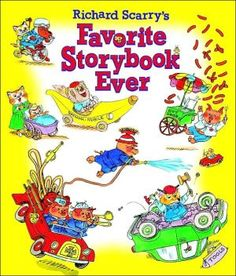 Richard Scarry's Favorite Storybook Ever