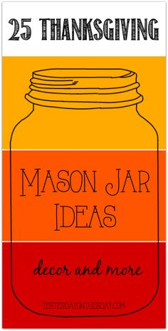 25 Thanksgiving Mason Jar Ideas | Yesterday On Tuesday