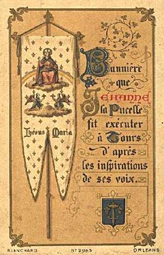 """""""There was written upon it, as it seems to me, these words: Jesus Maria, and it was fringed with silk."""" - Joan of Arc's description of her banner during her trial in Rouen Joan D Arc, Saint Joan Of Arc, St Joan, Jeanne D'arc, Vintage Holy Cards, Medieval Party, Religious Images, Historical Artifacts, Prayer Cards"""