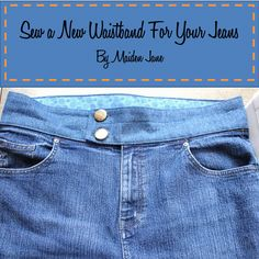 Tutorial: Replace a jeans waistband to eliminate muffin top