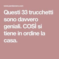 Questi 33 trucchetti sono davvero geniali. COSÌ si tiene in ordine la casa. Desperate Housewives, Housewife, Problem Solving, Cleaning Hacks, Sweet Home, Web Design, Shabby, Organization, How To Plan