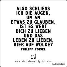 #PHILIPPPOISEL – ALSO SCHLIESS ICH DIE AUGEN, UM AN ETWAS ZU #GLAUBEN, IST ES WERT DICH ZU #LIEBEN UND DAS #LEBEN ZU LIEBEN, HIER AUF #WOLKE7 – #VISUAL #MUSIC #LYRICS #VISUALMUSICLYRICS #LOVETHISLYRICS #SPREADHOPE