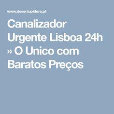 Canalizador Urgente Lisboa 24h » O Unico com Baratos Preços