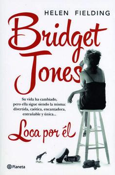 """Te recomendamos un buen libro. Hoy: """"Bridget Jones. Loca por él"""", de Helen Fielding. Editado por Planeta.  Una lectura divertida, ideal para las vacaciones."""