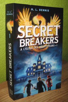 Secrets Breakers, tome 1 : A l'école des décrypteurs H.L. Dennis Editions Hachette