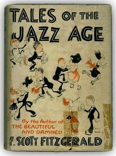 "John Held, Jr.'s cover of the first edition of ""Tales of the Jazz Age"" by F. Scott Fitzgerald. This novel was written in 1922 and is a collection of eleven short stories. One of these stories, his most famous, was called ""The Curious Case of Benjamin Button""."