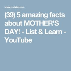 (39) 5 amazing facts about MOTHER'S DAY! - List & Learn - YouTube