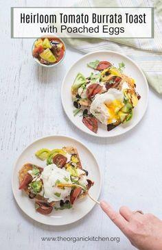 Heirloom Tomato Burrata Toast with Poached Eggs! A colorful fresh plate.  #heirloomtomatoes #burratatoast #poachedeggs #glutenfree option
