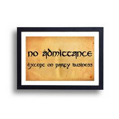 No Admittance Except on Party Business. Lord of the Rings. 11x17 print. $16.00 TheGreenDragonInn LOTR