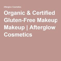 Organic & Certified Gluten-Free Makeup | Afterglow Cosmetics
