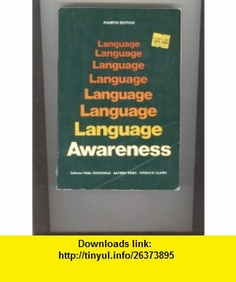 Language Awareness (9780312466954) Virginia P. Clark, Paul A. Eschholz, Alfred F. Rosa , ISBN-10: 0312466951  , ISBN-13: 978-0312466954 ,  , tutorials , pdf , ebook , torrent , downloads , rapidshare , filesonic , hotfile , megaupload , fileserve