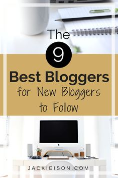 The 9 Best Bloggers for New Bloggers to Follow (scheduled via http://www.tailwindapp.com?utm_source=pinterest&utm_medium=twpin)