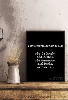 Oliver Goldsmith black and white art print for wall decor. Old wine, old books, old friends quote poster gift. Click on the image to go directly to my Etsy shop to see more details and use code 5OFFTODAY at checkout to get $5 TODAY!