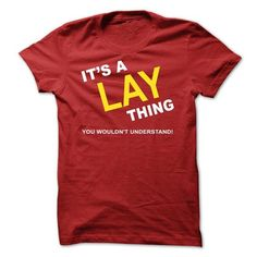 Its A Lay Thing - #man gift #hoodies/sweatshirts. BUY NOW => https://www.sunfrog.com/Names/Its-A-Lay-Thing-gbirb.html?id=60505